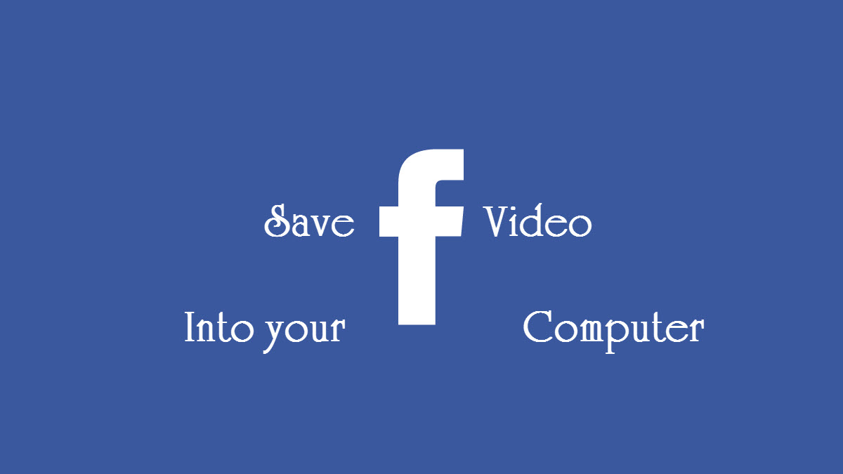 Save Facebook Video Into your Computer